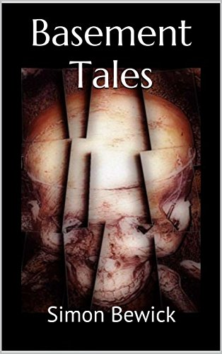Front cover for Basement Tales- by SImon Bewick, available in Kindle